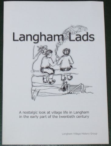 Langham Lads - A Nostalgic Look at Village Life in Langham in the early part of the Twentieth Century